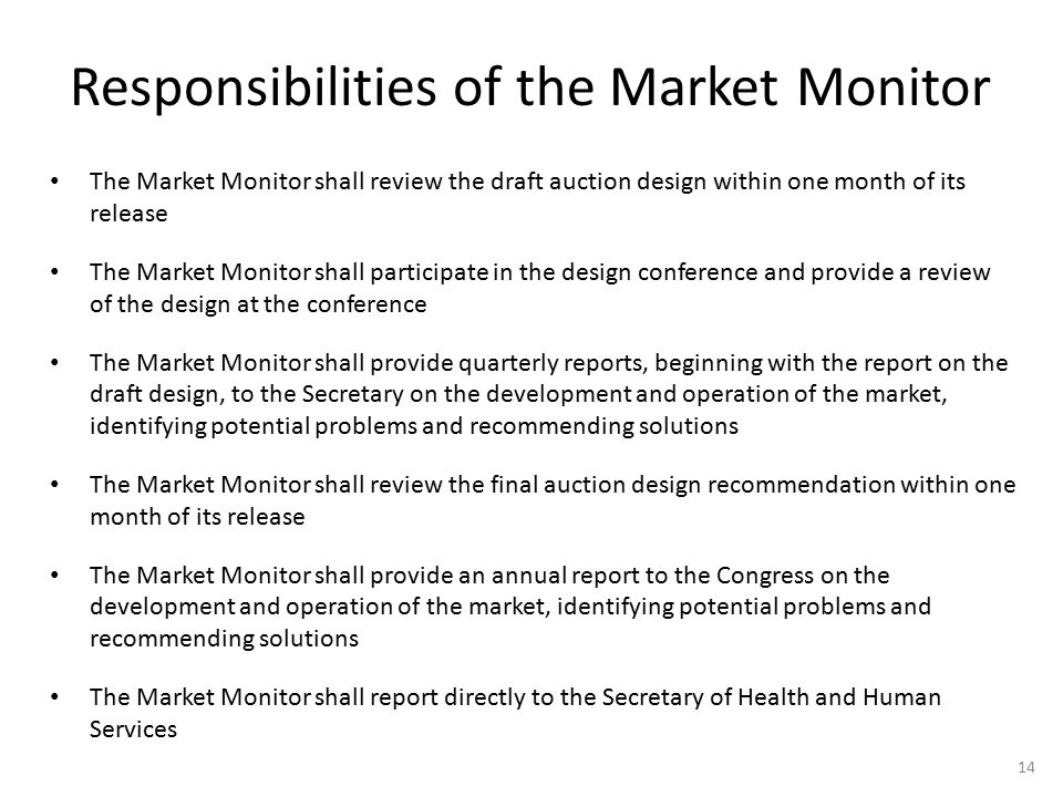 Responsibilities of the Market Monitor The Market Monitor shall review the draft auction design within one month of its release The Market Monitor sha
