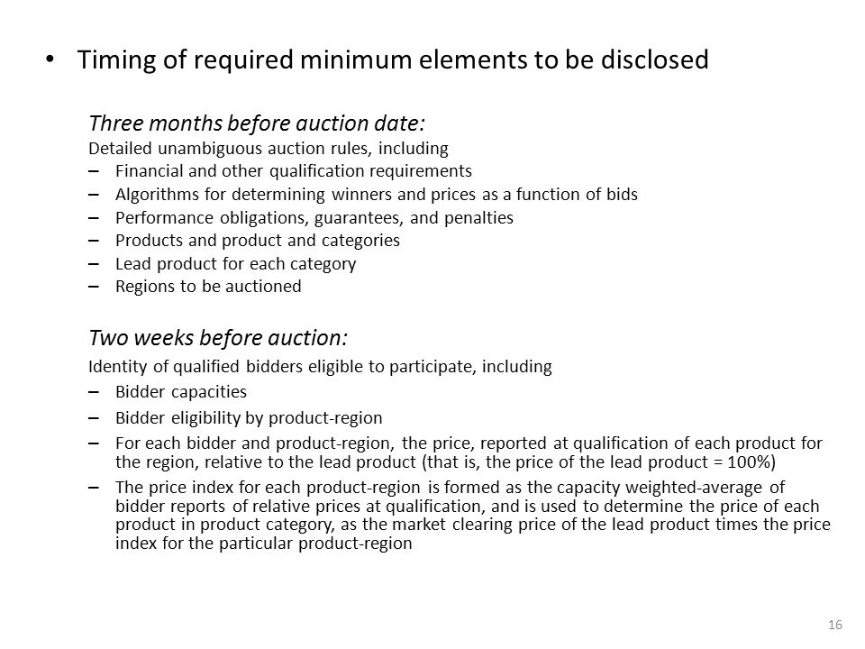 Timing of required minimum elements to be disclosed Three months before auction date: Detailed unambiguous auction rules, including – Financial and ot