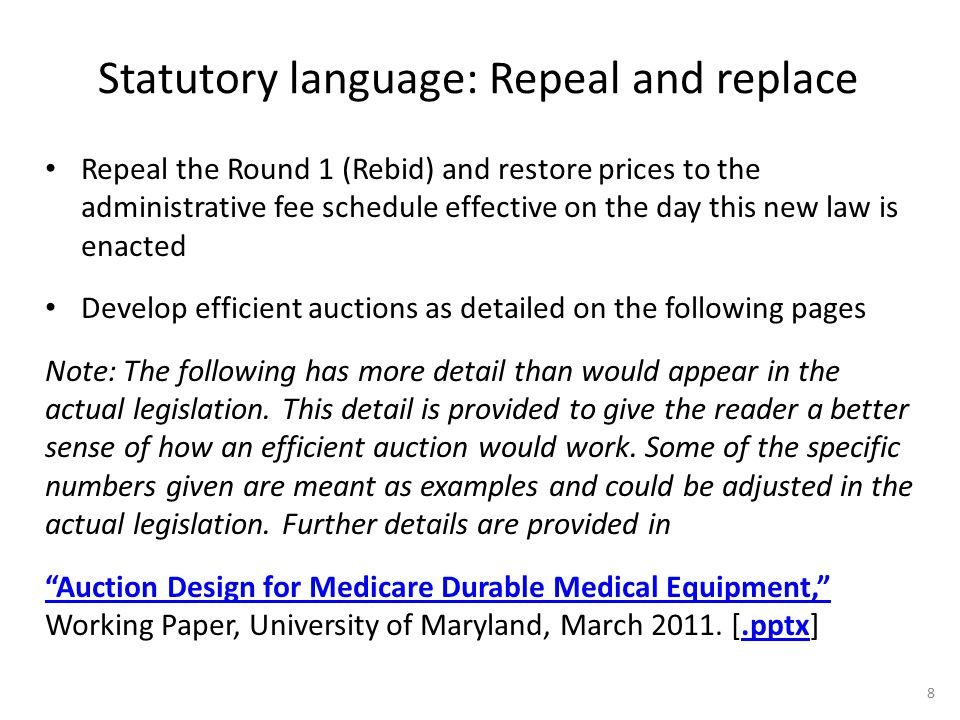 Statutory language: Repeal and replace Repeal the Round 1 (Rebid) and restore prices to the administrative fee schedule effective on the day this new