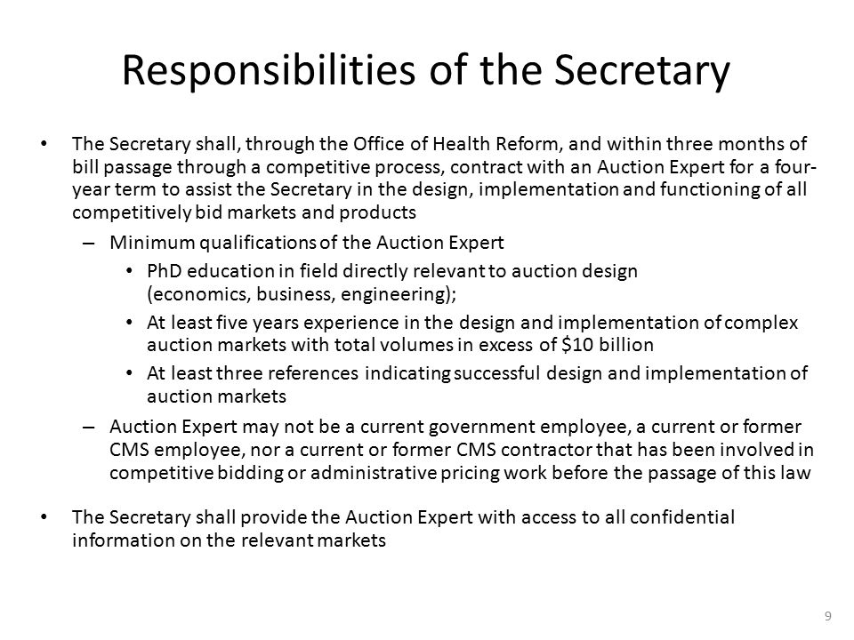 Responsibilities of the Secretary The Secretary shall, through the Office of Health Reform, and within three months of bill passage through a competit