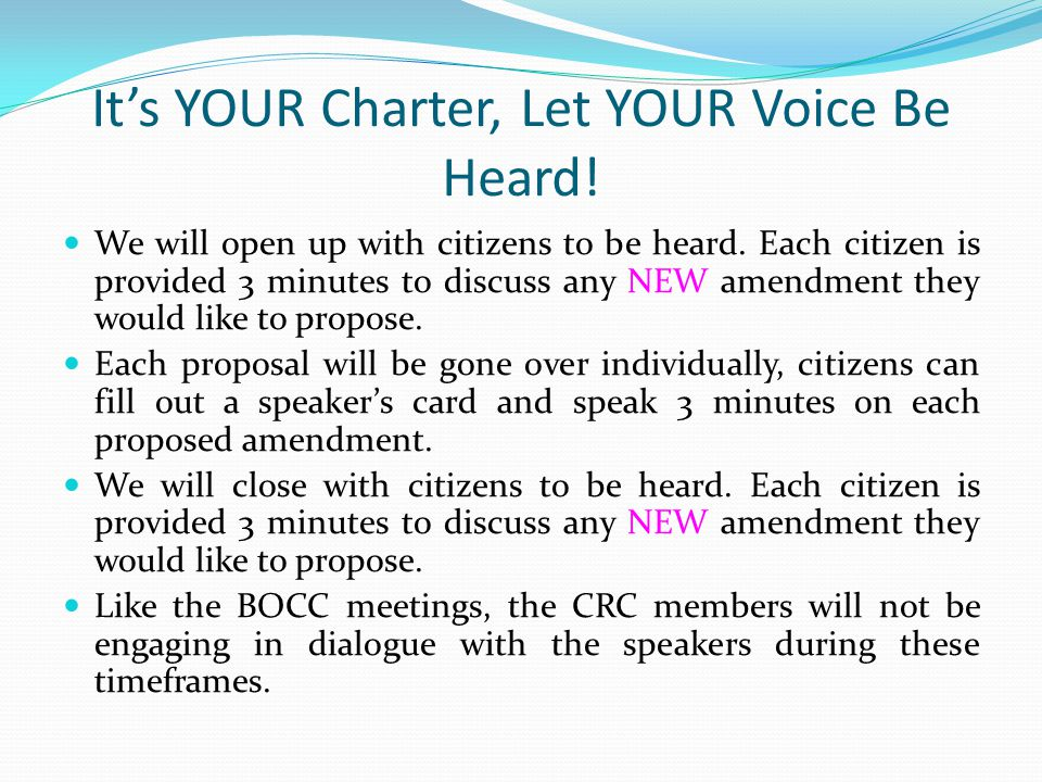 It's YOUR Charter, Let YOUR Voice Be Heard. We will open up with citizens to be heard.