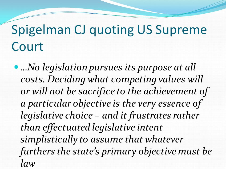 Spigelman CJ quoting US Supreme Court …No legislation pursues its purpose at all costs.