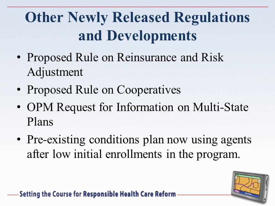 Other Newly Released Regulations and Developments Proposed Rule on Reinsurance and Risk Adjustment Proposed Rule on Cooperatives OPM Request for Infor
