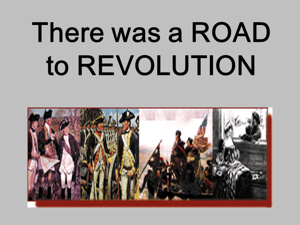 There was a ROAD to REVOLUTION
