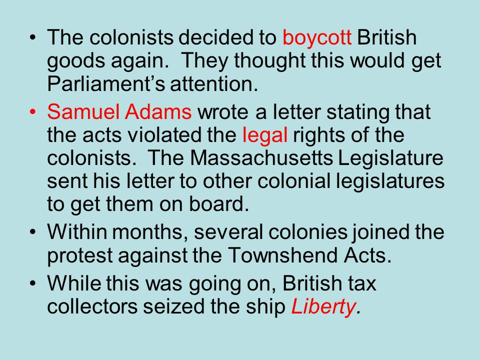 The colonists decided to boycott British goods again.