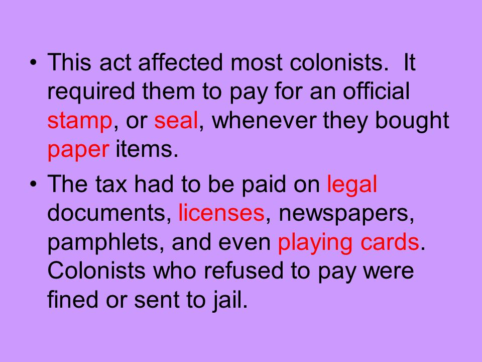 This act affected most colonists.
