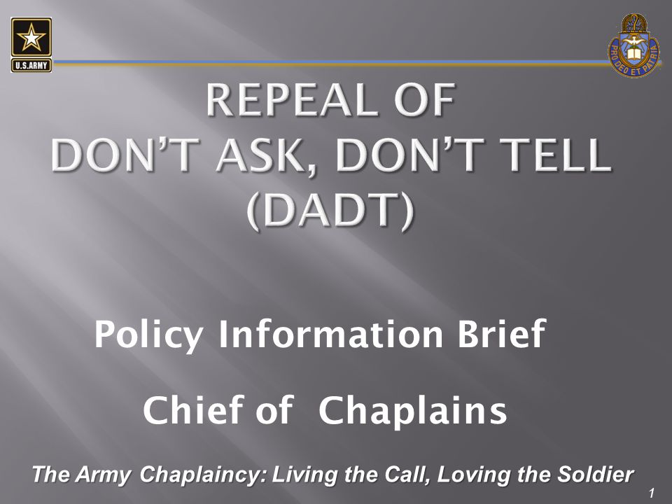 1 Chief of Chaplains Policy Information Brief The Army Chaplaincy: Living the Call, Loving the Soldier