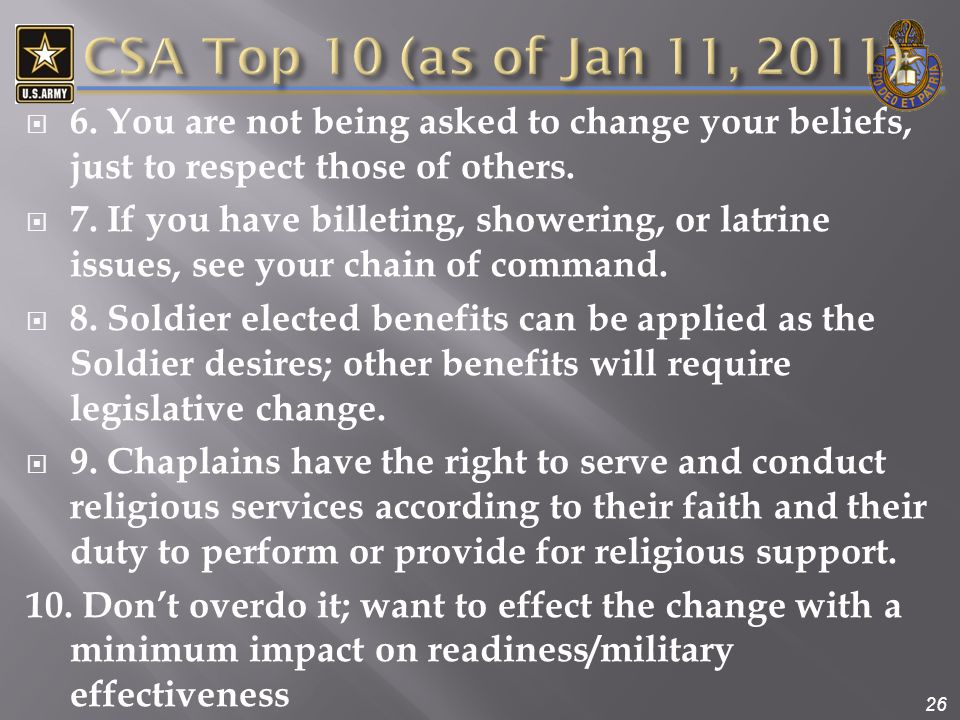 26  6. You are not being asked to change your beliefs, just to respect those of others.  7. If you have billeting, showering, or latrine issues, see
