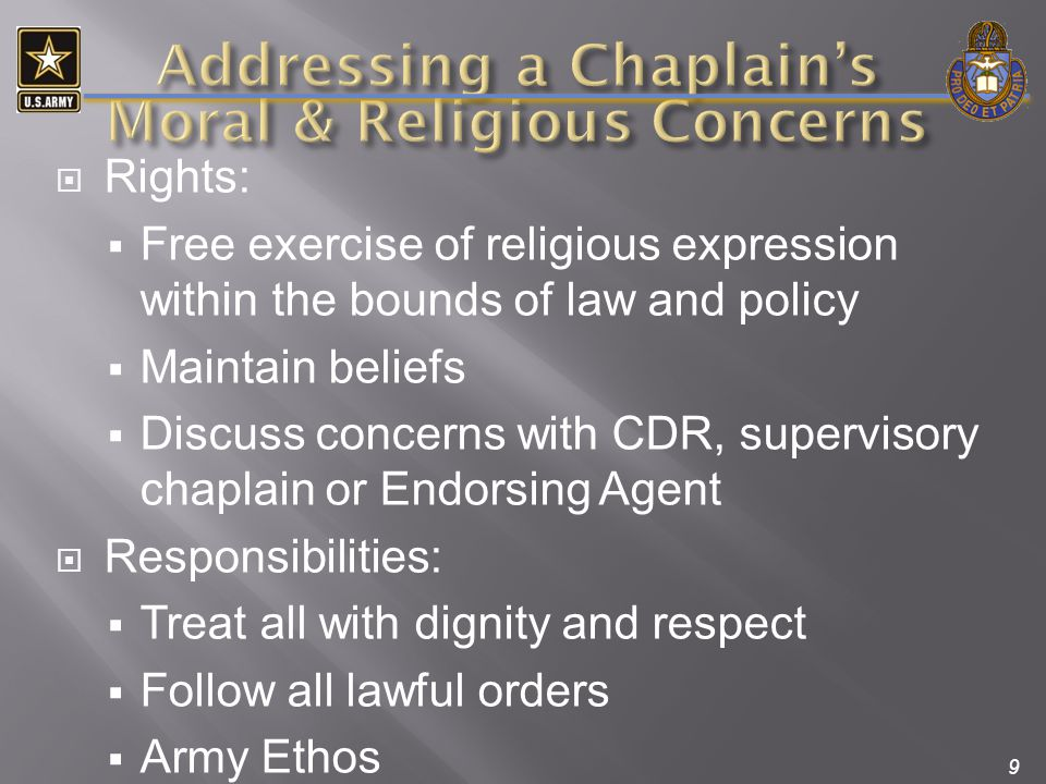 9  Rights:  Free exercise of religious expression within the bounds of law and policy  Maintain beliefs  Discuss concerns with CDR, supervisory ch
