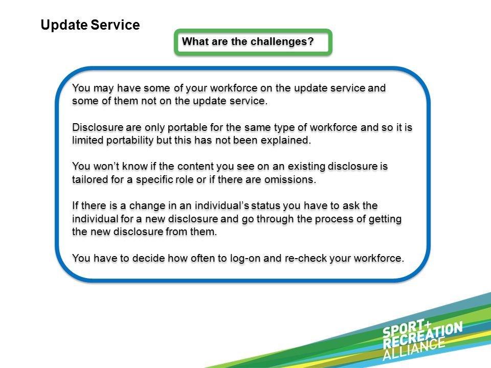 Update Service You may have some of your workforce on the update service and some of them not on the update service.