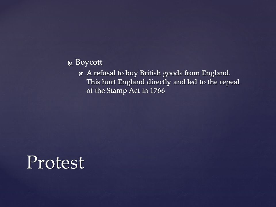  Boycott  A refusal to buy British goods from England.