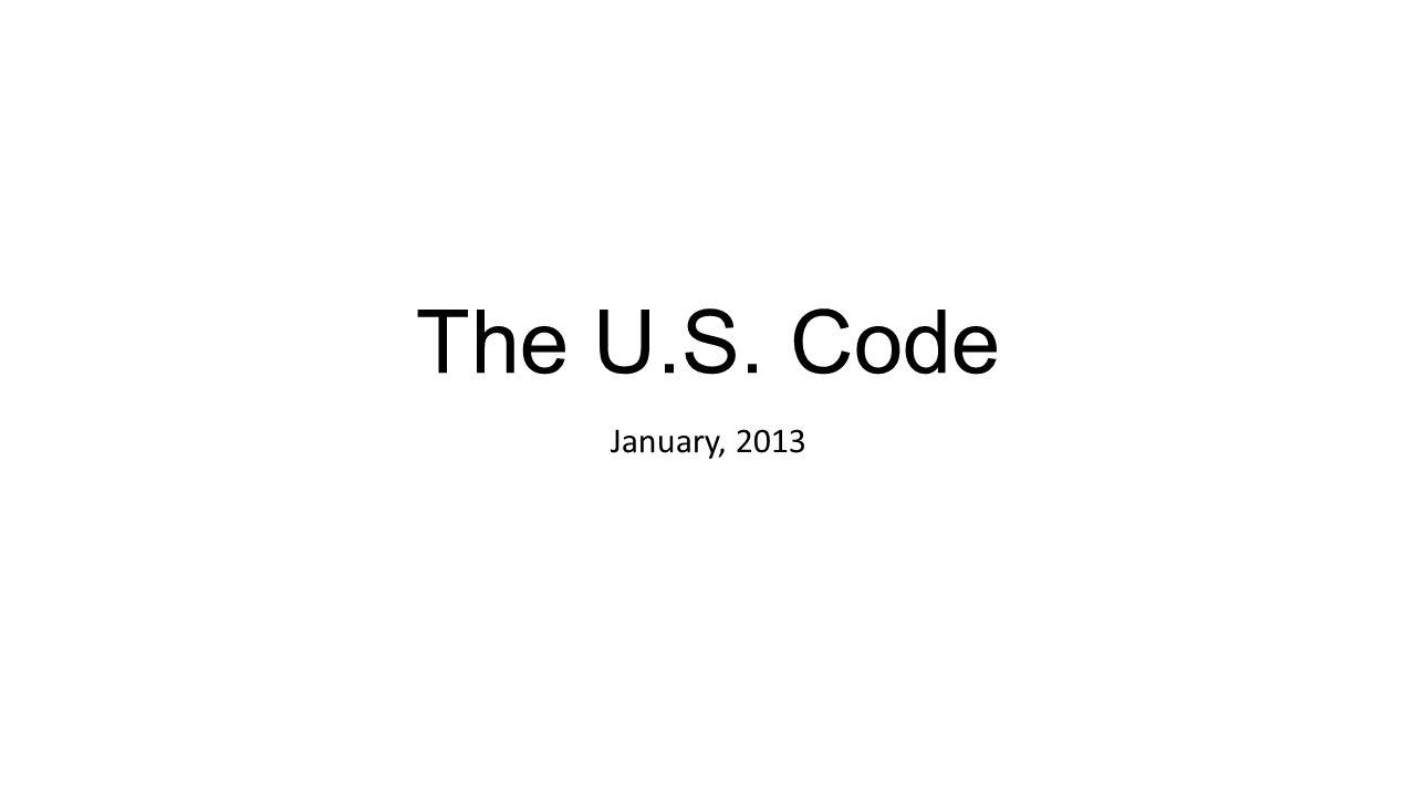 The U.S. Code January, 2013