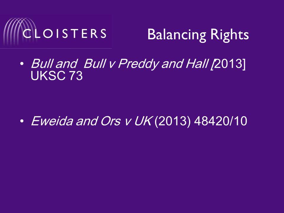 Balancing Rights Bull and Bull v Preddy and Hall [2013] UKSC 73 Eweida and Ors v UK (2013) 48420/10
