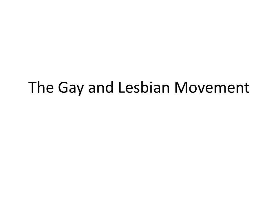 The Gay and Lesbian Movement