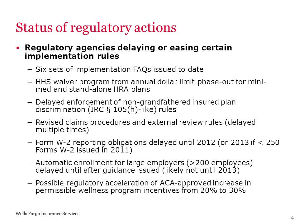 Status of regulatory actions  Regulatory agencies delaying or easing certain implementation rules −Six sets of implementation FAQs issued to date −HH