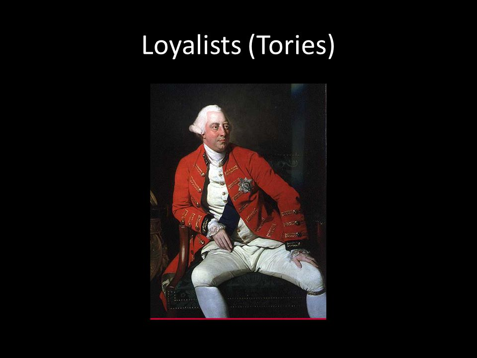 Loyalists (Tories)