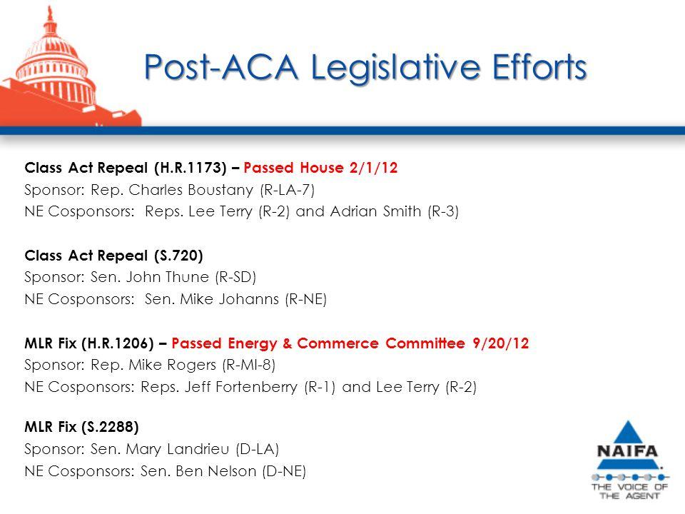 Post-ACA Legislative Efforts Class Act Repeal (H.R.1173) – Passed House 2/1/12 Sponsor: Rep.
