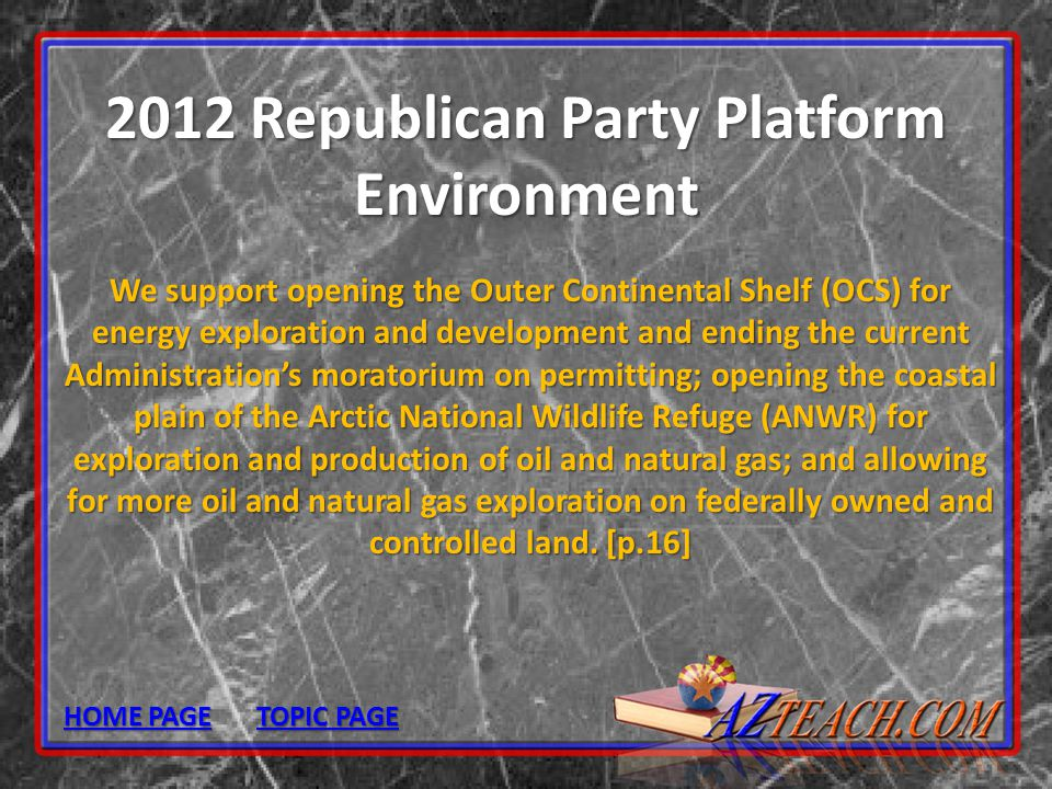 2012 Republican Party Platform Environment We support opening the Outer Continental Shelf (OCS) for energy exploration and development and ending the