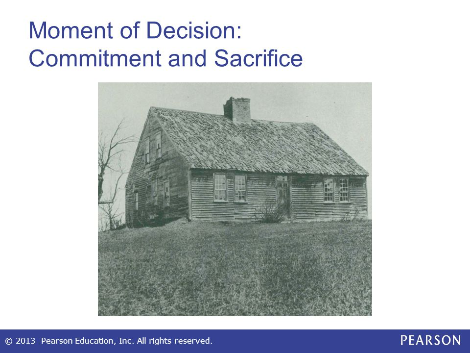 Moment of Decision: Commitment and Sacrifice © 2013 Pearson Education, Inc. All rights reserved.