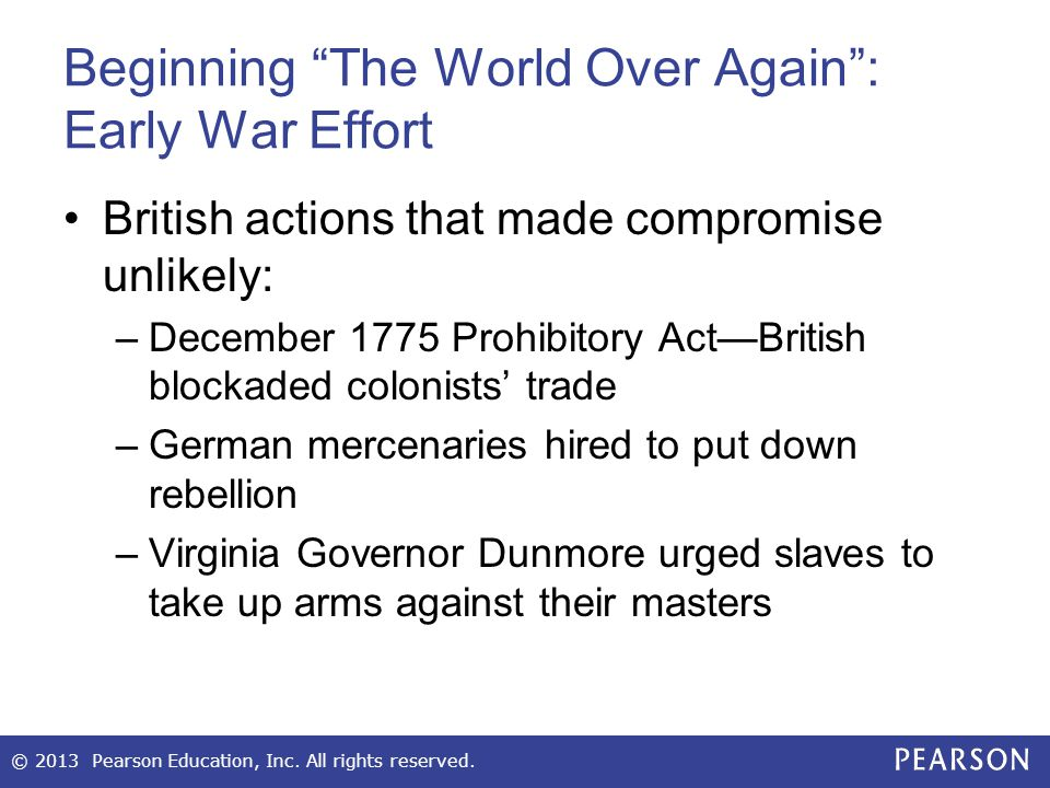 """Beginning """"The World Over Again"""": Early War Effort British actions that made compromise unlikely: –December 1775 Prohibitory Act—British blockaded col"""