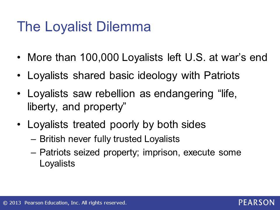 The Loyalist Dilemma More than 100,000 Loyalists left U.S.