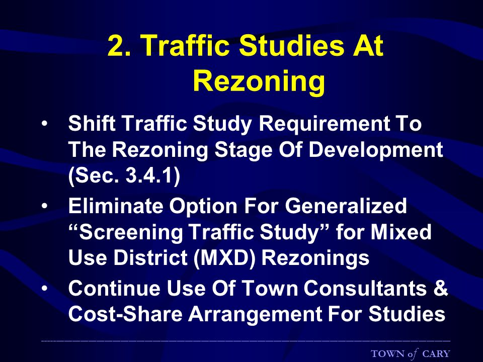 """2. Traffic Studies At Rezoning Shift Traffic Study Requirement To The Rezoning Stage Of Development (Sec. 3.4.1) Eliminate Option For Generalized """"Scr"""