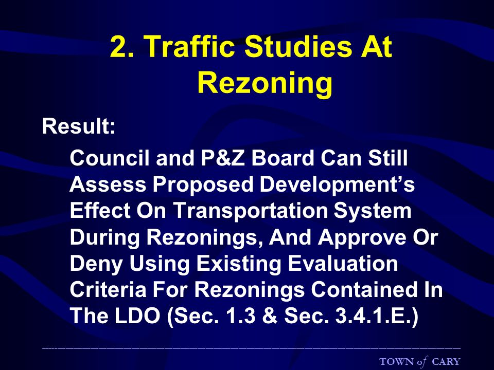 2. Traffic Studies At Rezoning Result: Council and P&Z Board Can Still Assess Proposed Development's Effect On Transportation System During Rezonings,