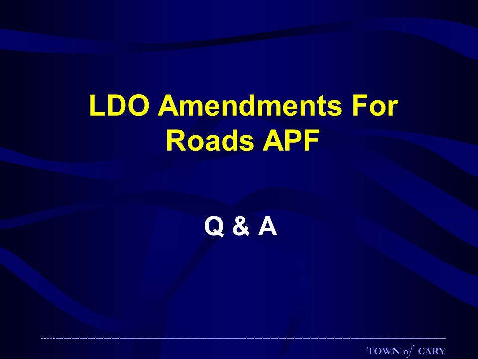 LDO Amendments For Roads APF Q & A ___________________________________________________________________________________________________________________