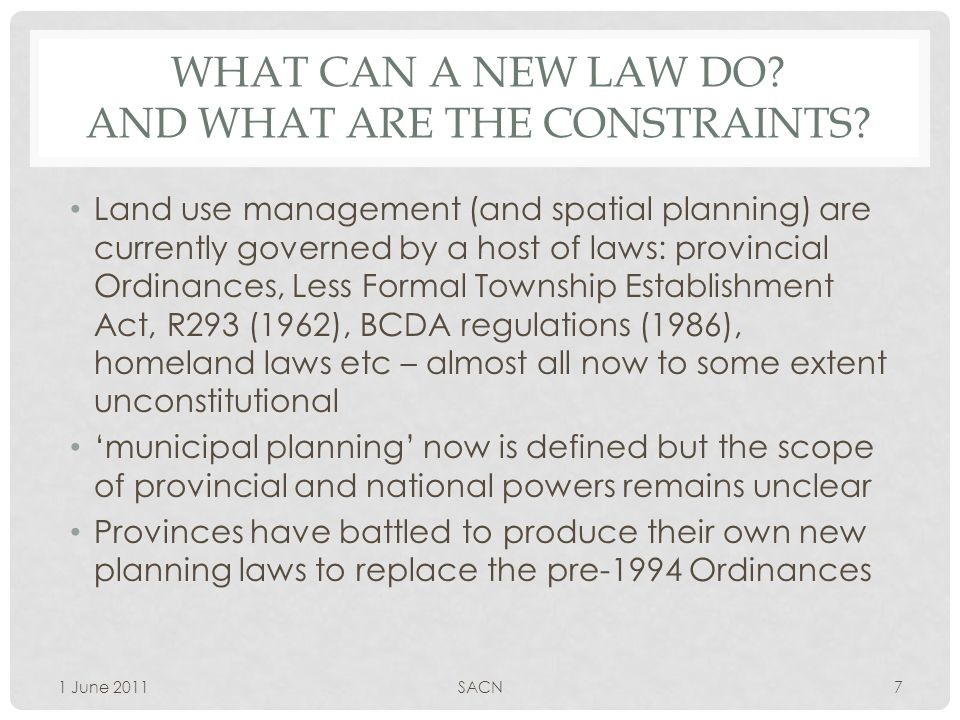 WHAT CAN A NEW LAW DO. AND WHAT ARE THE CONSTRAINTS.