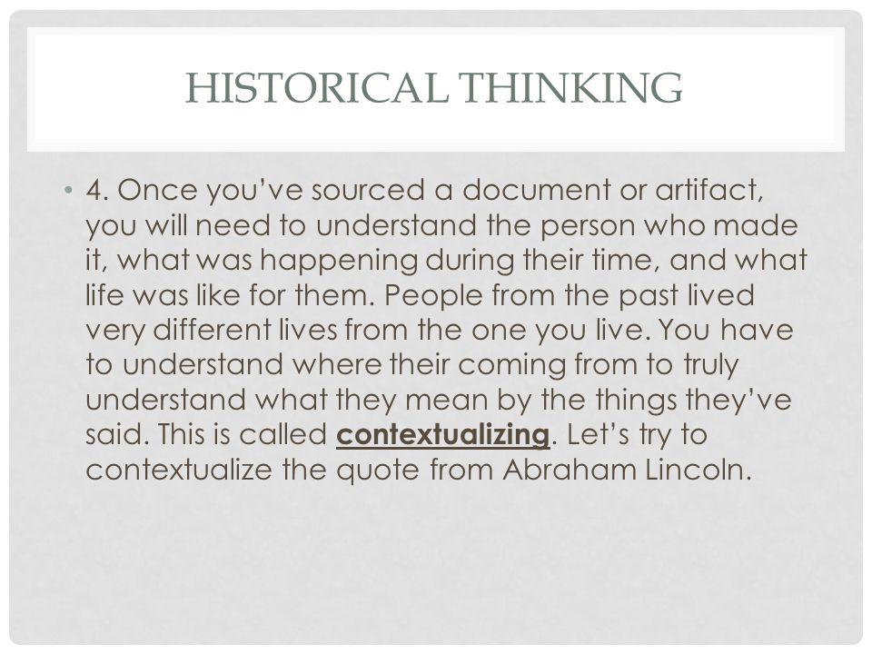 HISTORICAL THINKING 4.