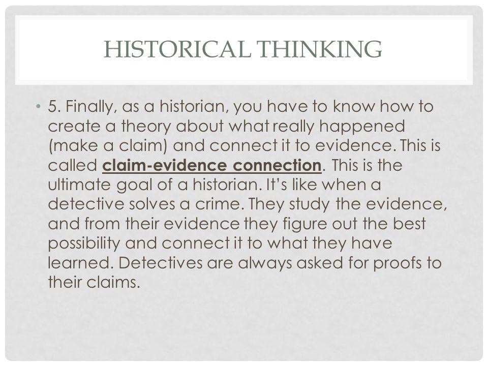 HISTORICAL THINKING 5.