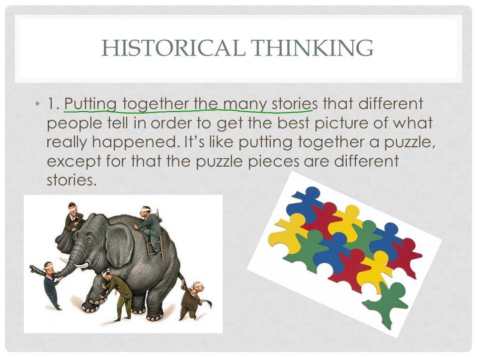 HISTORICAL THINKING 1.