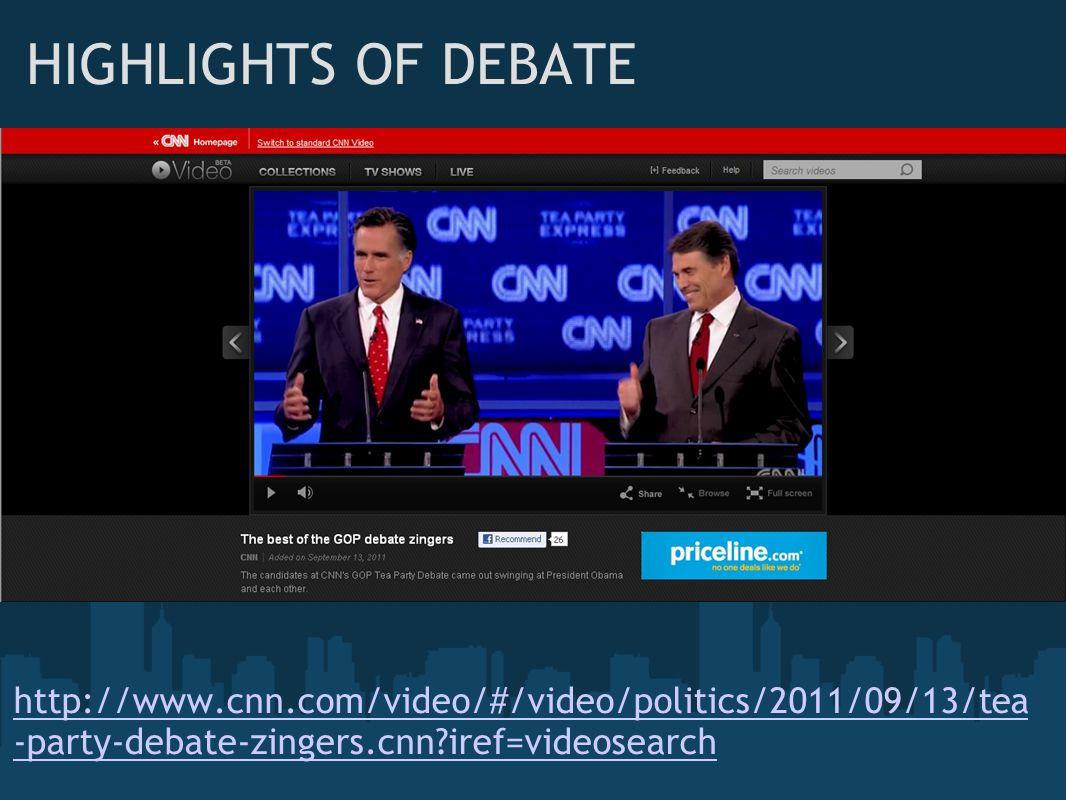 HIGHLIGHTS OF DEBATE http://www.cnn.com/video/#/video/politics/2011/09/13/tea -party-debate-zingers.cnn?iref=videosearch