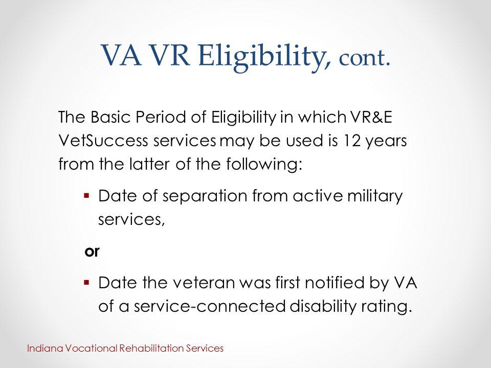 VA VR Eligibility, cont.