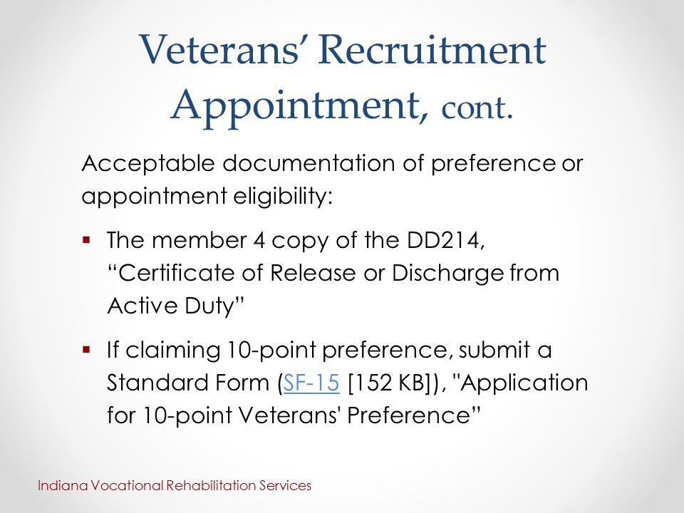 "Veterans' Recruitment Appointment, cont. Acceptable documentation of preference or appointment eligibility:  The member 4 copy of the DD214, ""Certifi"