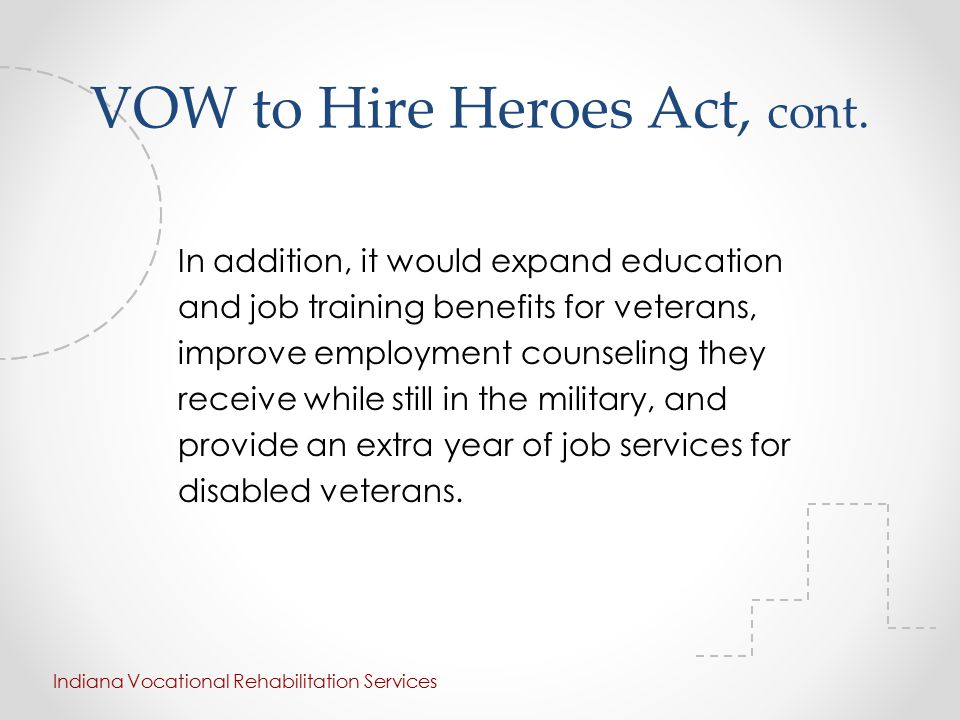VOW to Hire Heroes Act, cont.