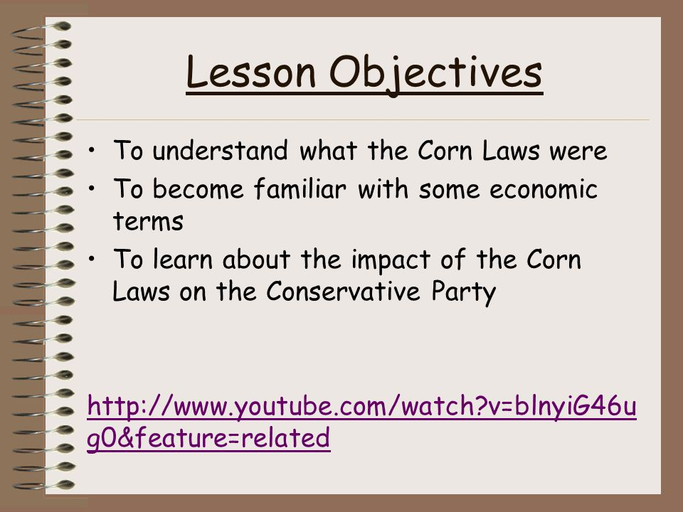 The Corn Laws Using the booklet answer the following questions: 1.What were the Corn Laws.