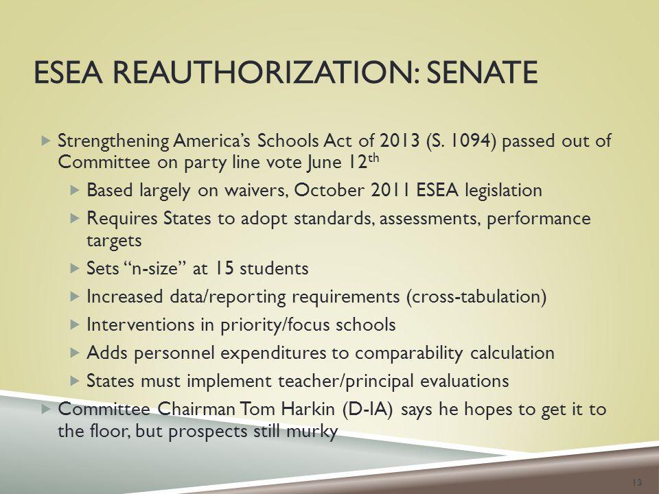 ESEA REAUTHORIZATION: SENATE  Strengthening America's Schools Act of 2013 (S.