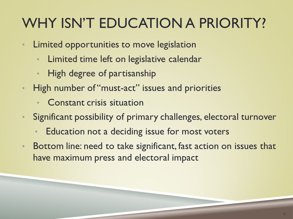 WHY ISN'T EDUCATION A PRIORITY.