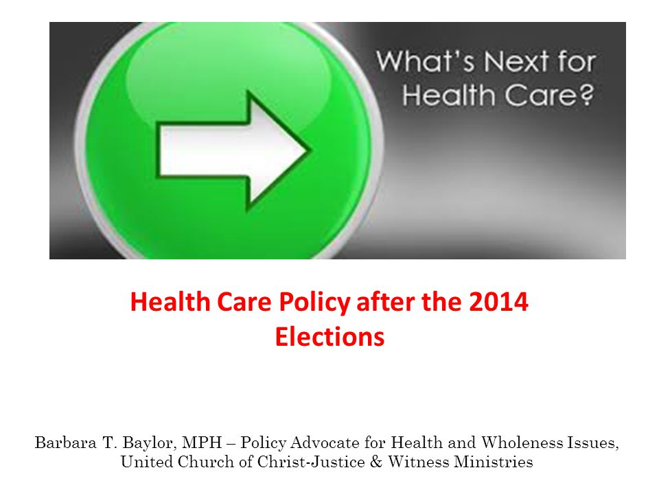 Health Care Policy after the 2014 Elections Barbara T.