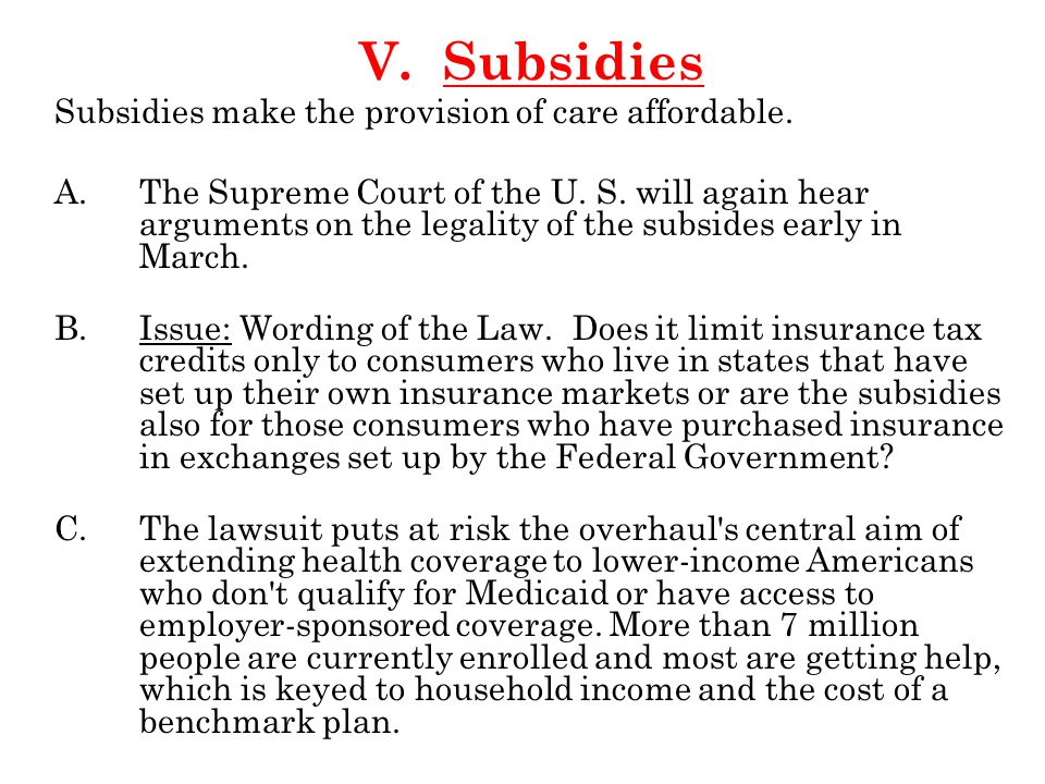 V. Subsidies Subsidies make the provision of care affordable.