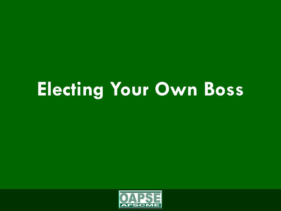 Electing Your Own Boss