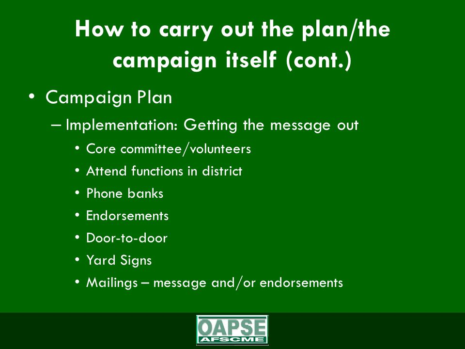 The ins and outs of a Levy Campaign Early Involvement – Timing of levy – Ballot Language – Research Strategy of the plan – OAPSE coordinating with local committee – OAPSE coordinating with professionals – OAPSE driven campaign