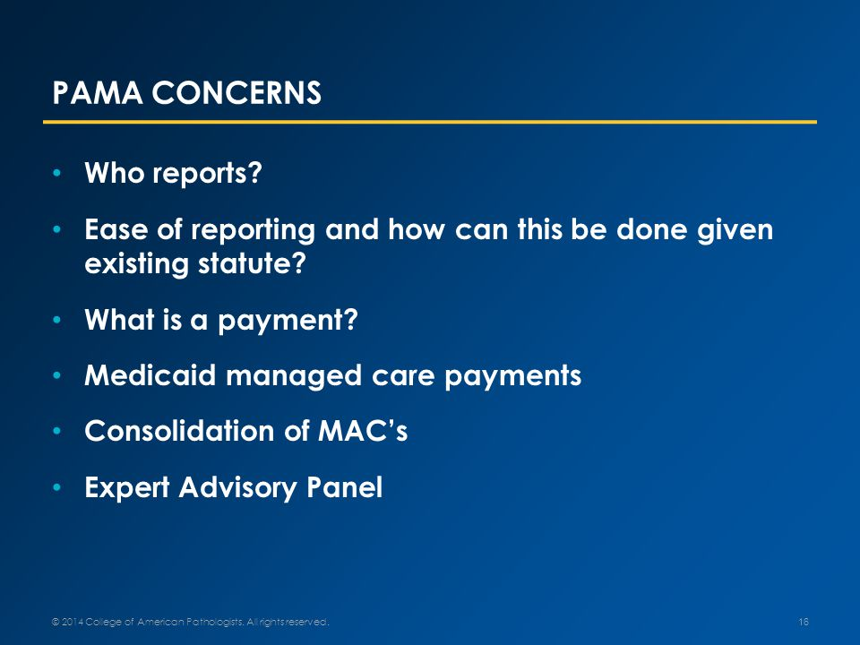 PAMA CONCERNS Who reports. Ease of reporting and how can this be done given existing statute.