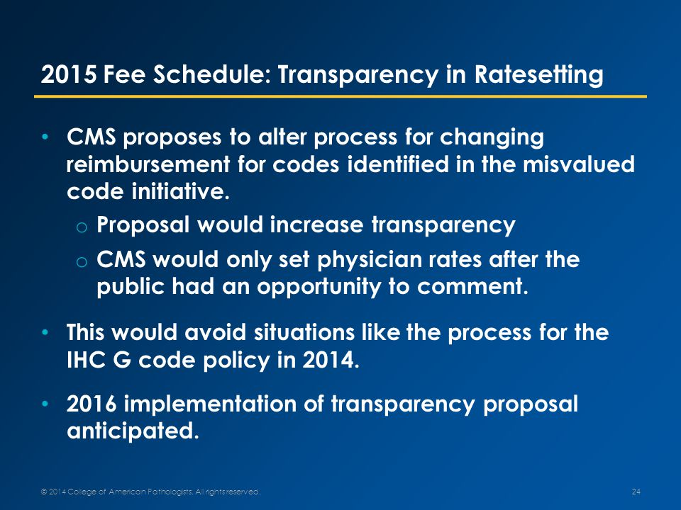 2015 Fee Schedule: Transparency in Ratesetting CMS proposes to alter process for changing reimbursement for codes identified in the misvalued code initiative.