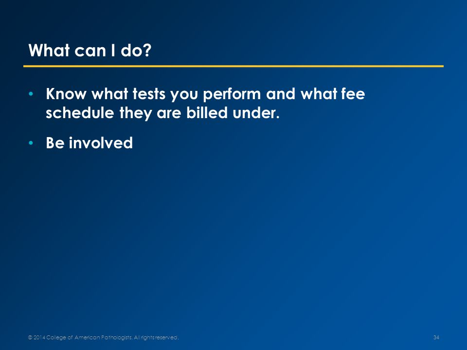 What can I do. Know what tests you perform and what fee schedule they are billed under.