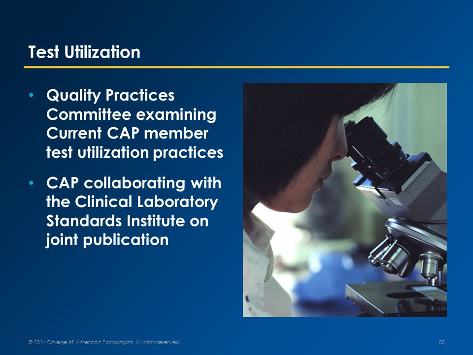 Test Utilization © 2014 College of American Pathologists.