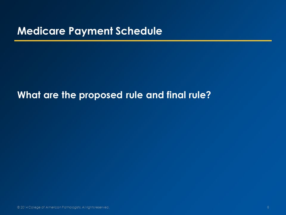 Medicare Payment Schedule What are the proposed rule and final rule.