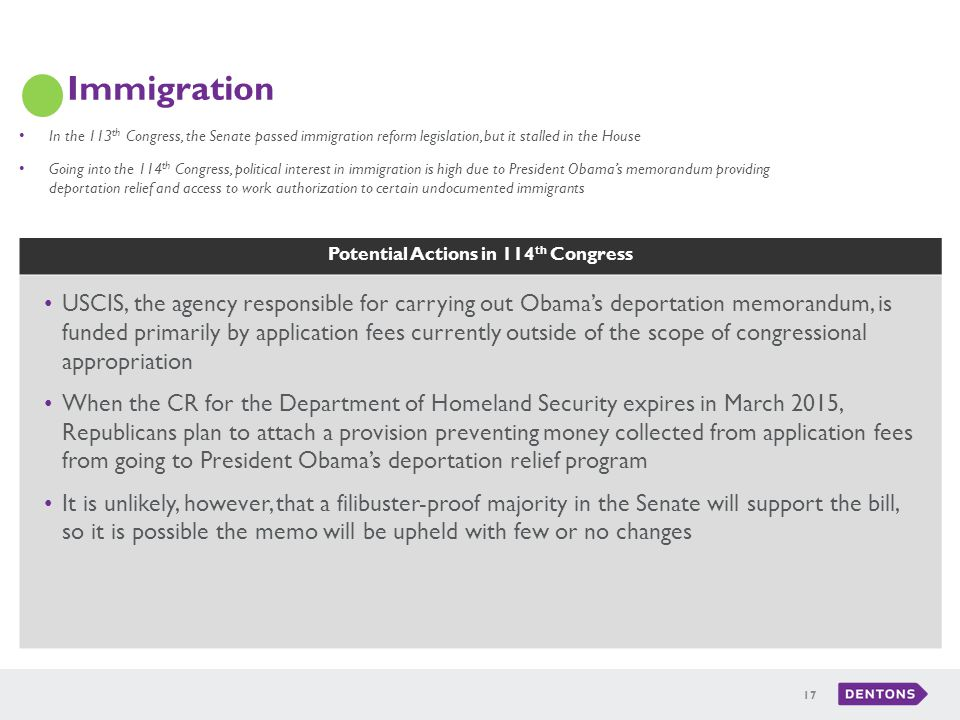 Potential Actions in 114 th Congress Immigration 17 In the 113 th Congress, the Senate passed immigration reform legislation, but it stalled in the Ho