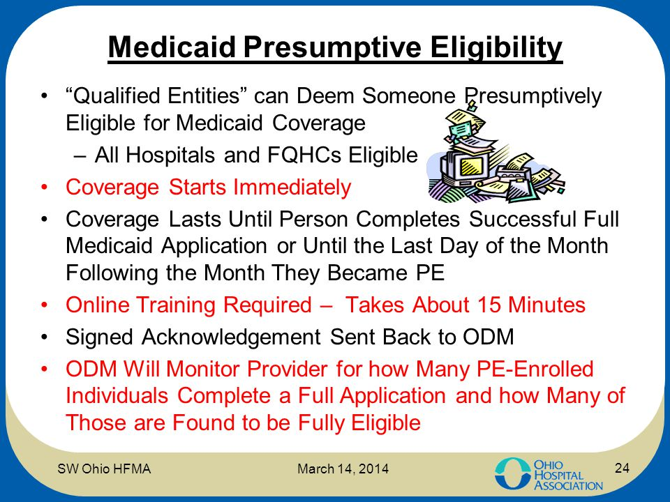 "Medicaid Presumptive Eligibility ""Qualified Entities"" can Deem Someone Presumptively Eligible for Medicaid Coverage –All Hospitals and FQHCs Eligible"